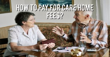 How to pay for care home fees?