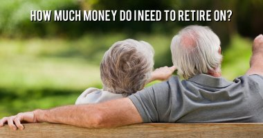 How much money do I need to retire on?